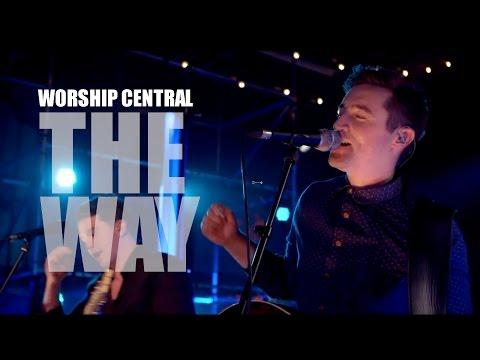 Worship Central - Set Apart - The Way - Lyrics - HD