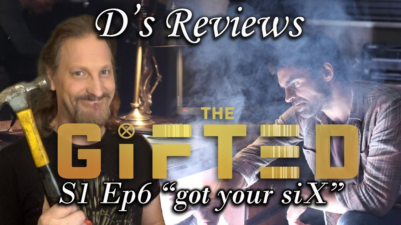 """Download The Gifted S1 Ep6 """"got your siX"""" - D's Reviews"""