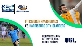 Pittsburgh Riverhounds vs. Harrisburg City Islanders 5-30-15