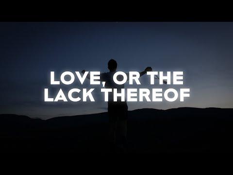 Isaac Dunbar - Love, Or The Lack Thereof (Lyrics)
