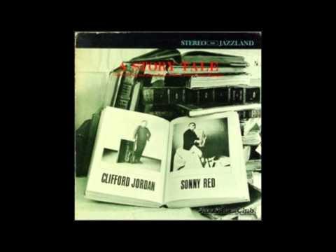 Clifford Jordan & Sonny Red - You