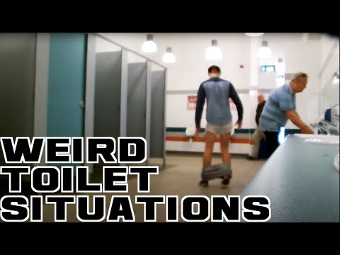 WEIRD TOILET SITUATIONS