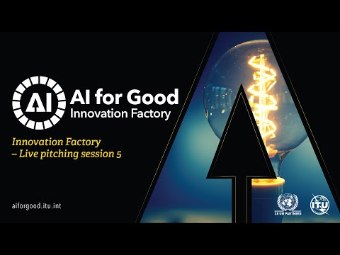 Live Pitching Session   AI FOR GOOD INNOVATION FACTORY