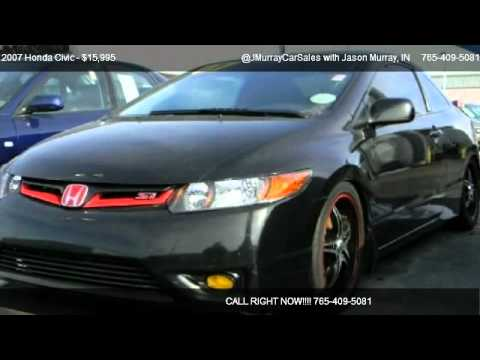2011 Honda Civic For Sale >> 2007 Honda Civic Si Coupe 2D - for sale in LAFAYETTE, IN 47905 (SOLD) - YouTube