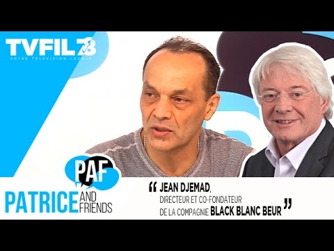 PAF – Patrice and Friends – Jean Djemad, co-fondateur des Black Blanc Beur