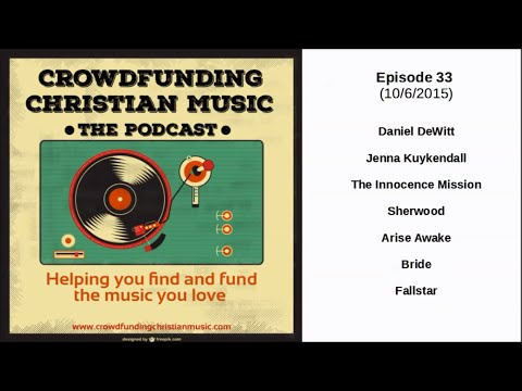 Crowdfunding Christian Music Podcast Episode 033
