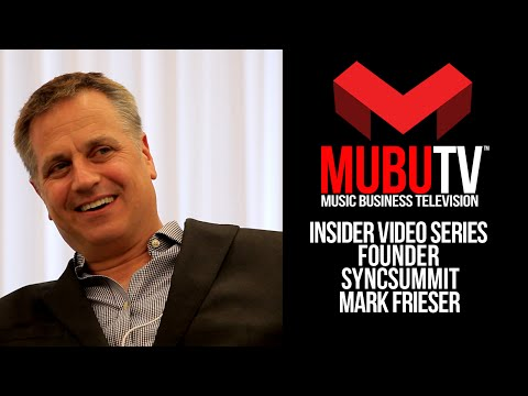 How To Get Your Music Into Film & Television at SyncSummit – Mark Frieser – MUBUTV - SE.5 EP.42