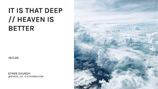 It Is That Deep // Heaven Is Better