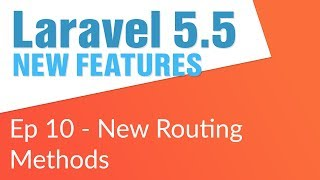 Routing Improvements (10/14) - Laravel 5.5 New Features