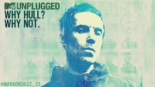 LIAM GALLAGHER - MTV UNPLUGGED (SETLIST COMPILATION)