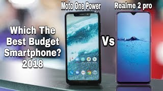 Realme 2 pro vs Moto one power Which one Should you buy in 2018? Full Comparison??