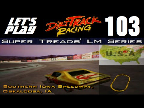 Let's Play Dirt Track Racing - Part 103 - Y9R11 - Southern Iowa Speedway
