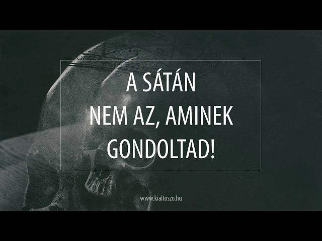 A sátán nem az, aminek gondoltad