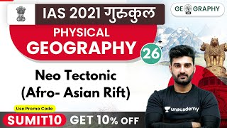 IAS 2021 Gurukul | Physical Geography by Sumit Sir | Neo Tectonic (Afro- Asian Rift)