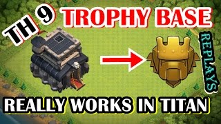 🛡CLASH OF CLANS🛡TOWN HALL 9 (TH9) TROPHY BASE - WORKS IN TITAN LEAGUE with REPLAYS PROOF 2016