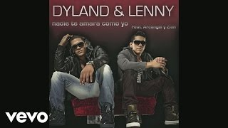 Dyland & Lenny - Nadie Te Amará Como Yo (Remix) (Cover Audio Video) ft. Zion, Arcángel