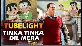 Tinka Tinka Dil Mera||Tubelight||Nobita sizuka song