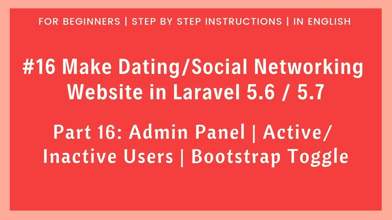#16 Make Dating/Social Network in Laravel 5 6 | Admin | Active/Inactive  Users | Bootstrap Toggle