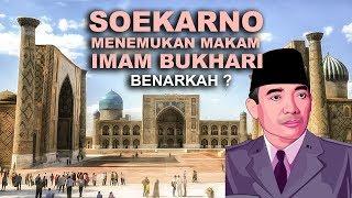 Download Video Benarkah Soekarno Penemu Makam Imam Bukhari? MP3 3GP MP4