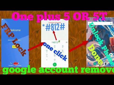 One plus 5 OR 5t google account remove bypass110% testd 2018