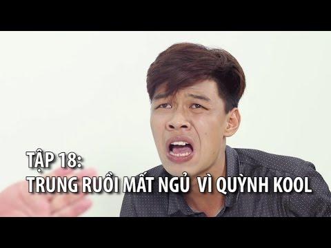 Loa Phường tập 18 I Trung Ruồi mất ngủ vì Quỳnh Kool I Phim Hài 2017 (3:03 )