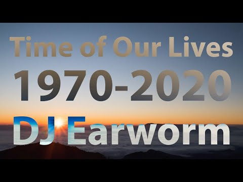 Time of Our Lives: Songs from EVERY YEAR (1970-2020)  DJ Earworm