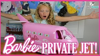 BARBIE HAS A PRIVATE JET AIRPLANE!