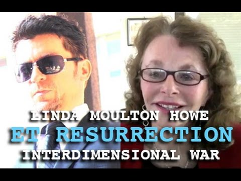 LINDA MOULTON HOWE: ET RESURRECTION ANUNNAKI & INTERDIMENSIONAL WAR - DARK JOURNALIST