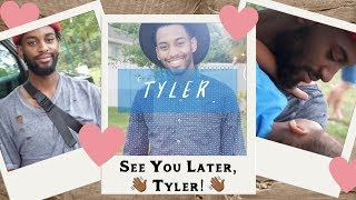 See You Later, Tyler!