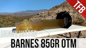 Heavy Hitter: 5.56mm Barnes 85gr OTM gel test