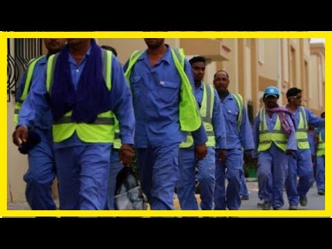 World News - Qatar put $200 the minimum wage for migrant workers