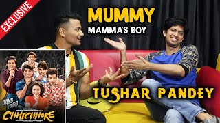 Chhichhore Actor Tushar Pandey Exclusive Interview | Mummy Mamma's Boy | Sushant Singh Rajput
