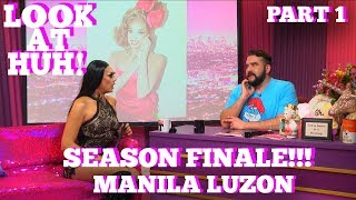 Rupaul's Drag Race All Star MANILA LUZON On SEASON 5 FINALE of LOOK AT HUH! Part 1