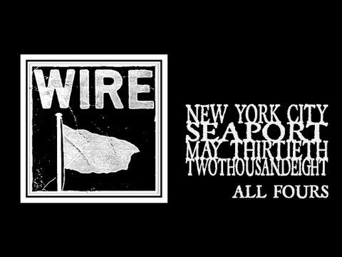 Wire - All Fours (Seaport 2008) mp3