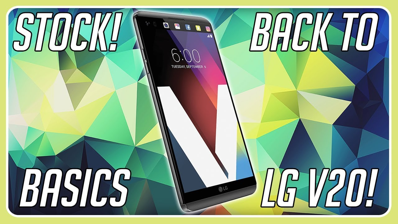 How to install Stock Rom on the LG V20!