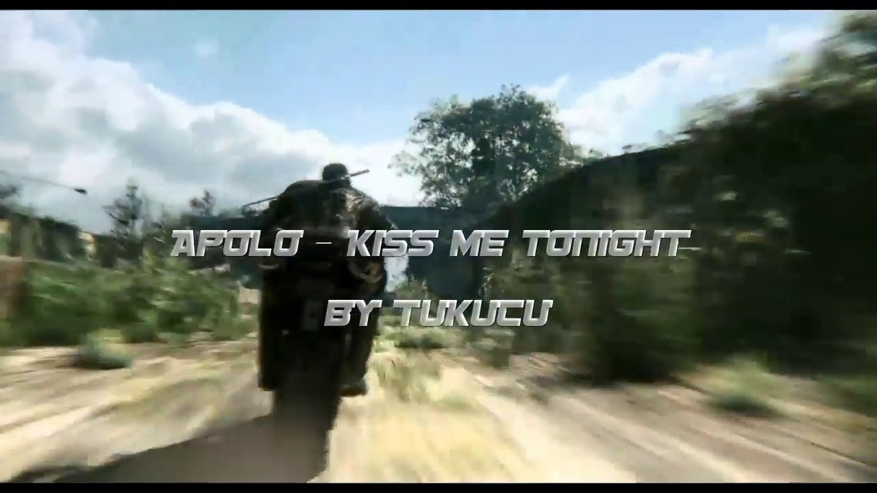 Apolo  -  Kiss me tonight   HD  (TuKuCu version)