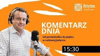 Adrian Klarenbach (22.08.2019) Komentarz Dnia w radiowej Jedynce
