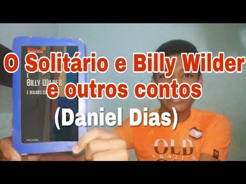O Solitário e Billy Wilder e outros contos (Daniel Dias)   Lendo e Querendo