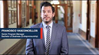 Francisco Vasconcellos (Program Manager) - Bachelor of Business (Entrepreneurship)