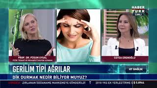HT Sağlık - 12 Ekim 2018 - Prof. Dr. Füsun Uysal (Gerilim tipi ağrılar)