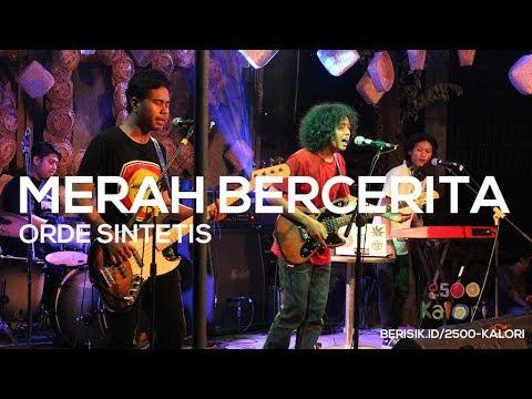MERAH BERCERITA - ORDE SINTETIS