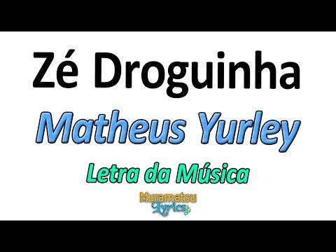 Matheus Yurley - Zé Droguinha - Letra