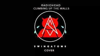 Radiohead - Climbing up the walls (Swing Atoms Cover) Feat. Juan Moreno