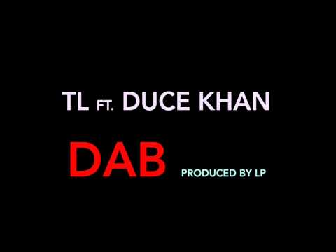 TL ft. Duce Khan: DAB