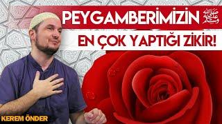 PEYGAMBERİMİZİN EN ÇOK YAPTIĞI ZİKİR! / Kerem Önder