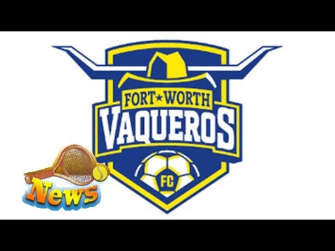 Us open cup preview: fort worth vaqueros