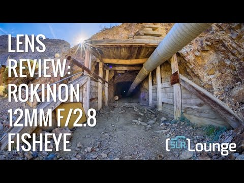 Rokinon 12mm fisheye lens review - The urbex and adventure photography dream lens!