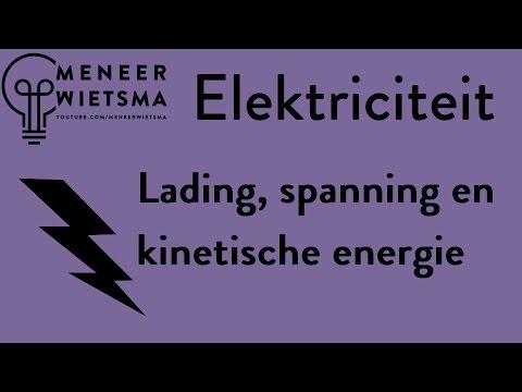 Natuurkunde uitleg Elektriciteit 16: Lading, spanning en kinetische energie
