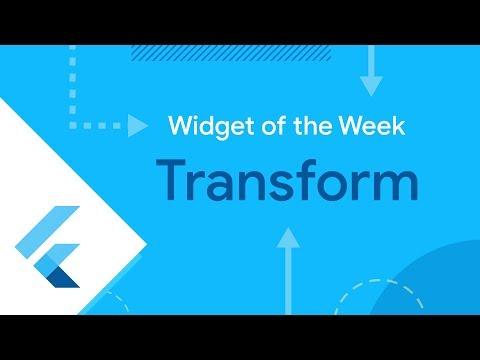 Transform (Flutter Widget of the Week)