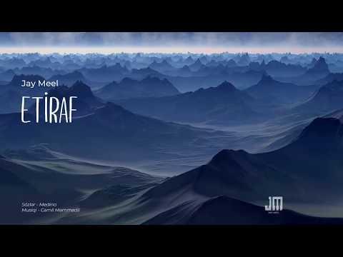 Jay Meel - Etiraf